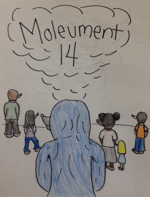 """Moleument 14"", a mole pun off of the One Book One School novel ""Monument 14"""