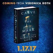 Veronica Roth's new YA novel, Carve the Mark, will be released on 1/17/17
